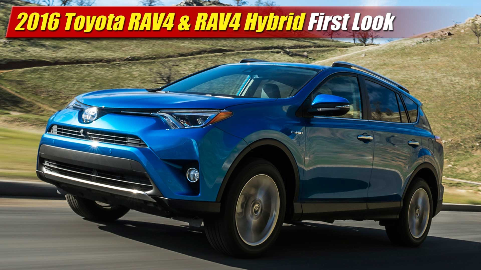 First Look: 2016 Toyota RAV4 & RAV4 Hybrid