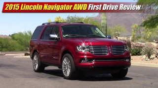 First Drive Review: 2015 Lincoln Navigator AWD