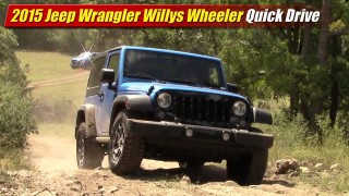 Quick Drive: 2015 Jeep Wrangler Willys Wheeler