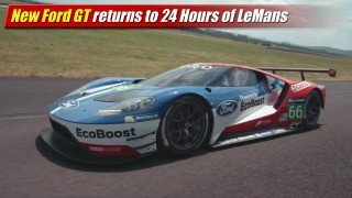 Racing: New Ford GT returns to 24 Hours LeMans