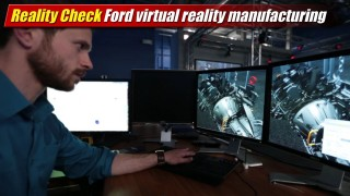 Reality Check: Ford virtual reality manufacturing