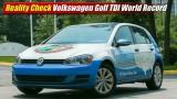 Reality Check: Volkswagen Golf TDI World Record