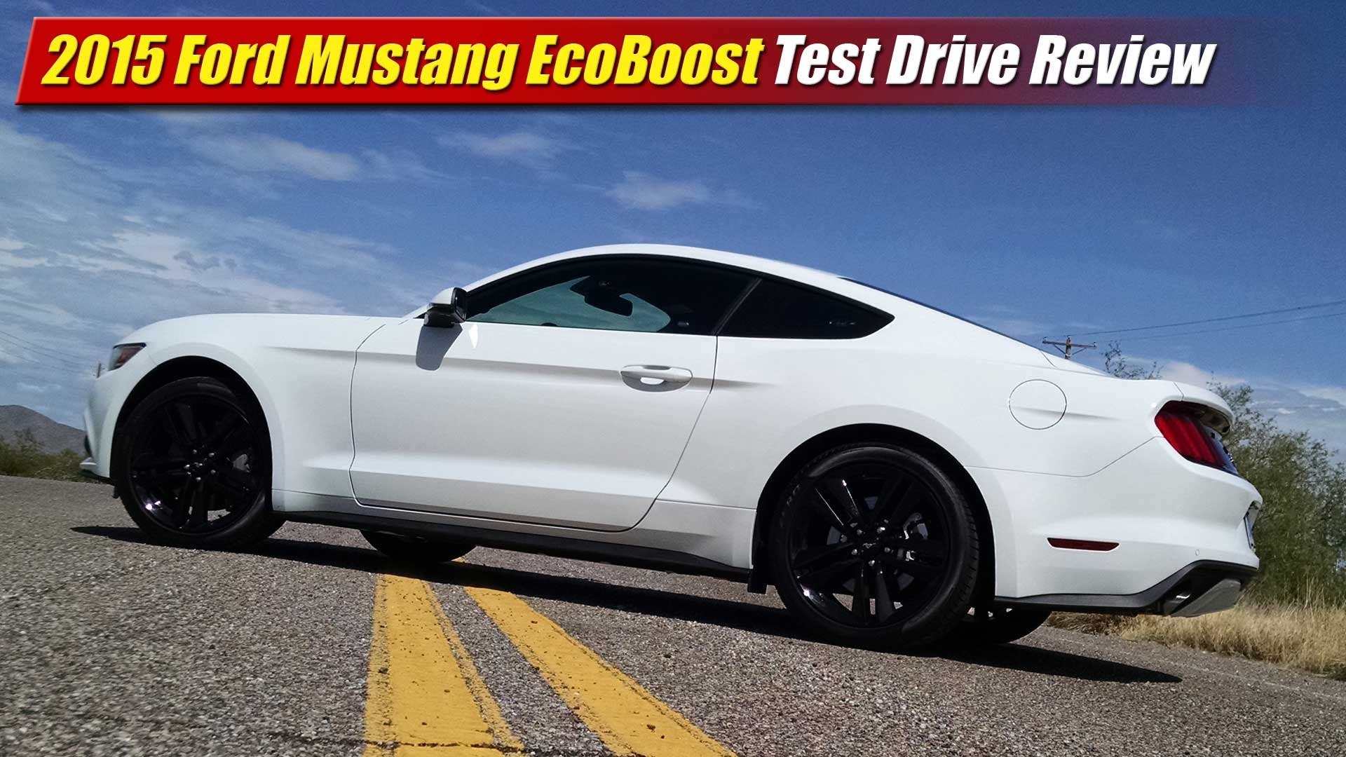 Test Drive Review: 2015 Ford Mustang EcoBoost - TestDriven TV
