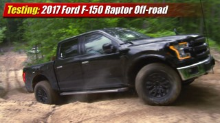 Testing: 2017 Ford F-150 Raptor Off-Road