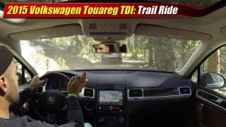 2015 Volkswagen Touareg TDI: Trail Ride