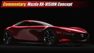 Commentary: Mazda RX-VISION Concept