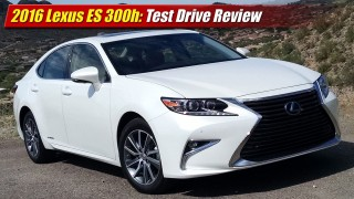 Test Drive Review: 2016 Lexus ES 300h