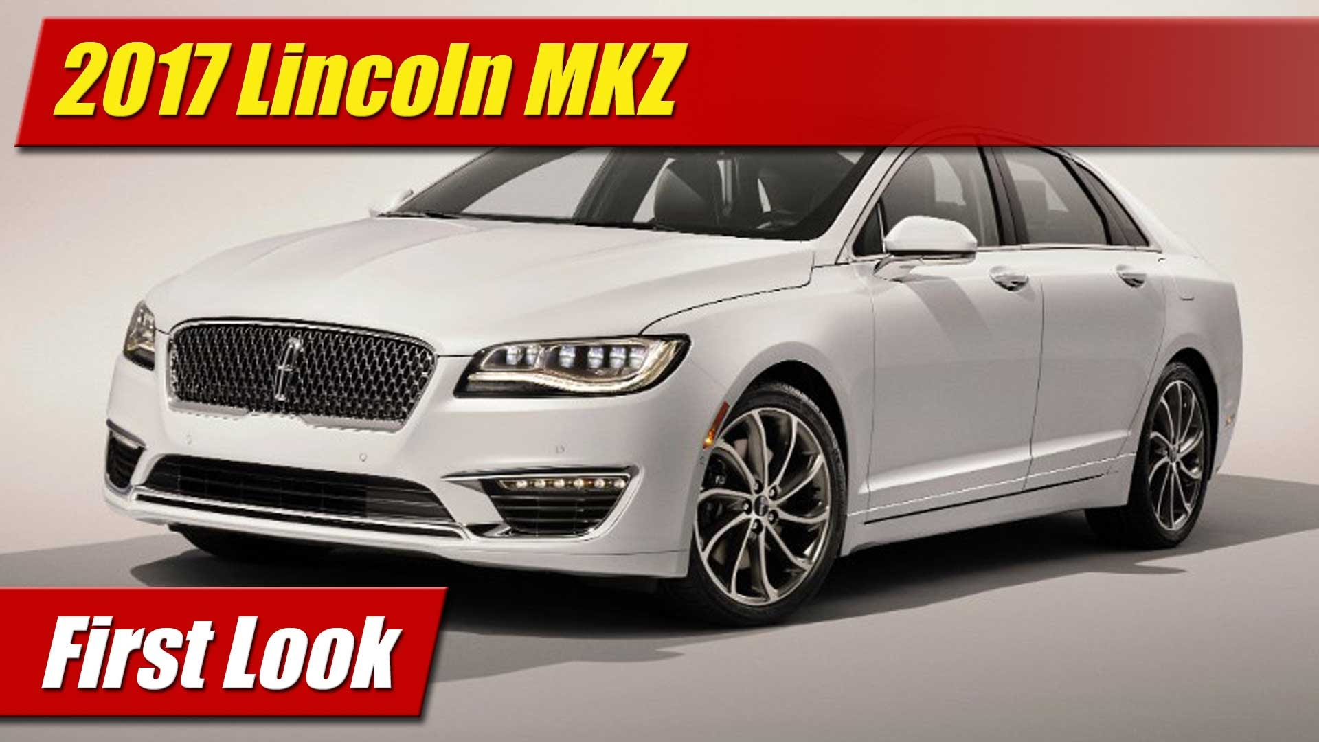 first look 2017 lincoln mkz testdriven tv. Black Bedroom Furniture Sets. Home Design Ideas