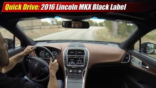 Quick Drive: 2016 Lincoln MKX Black Label