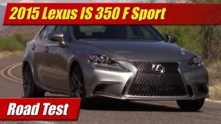 Road Test: 2015 Lexus IS 350 F Sport