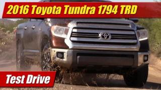 Test Drive: 2016 Toyota Tundra 1794 TRD