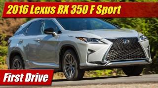First Drive: 2016 Lexus RX 350 F Sport