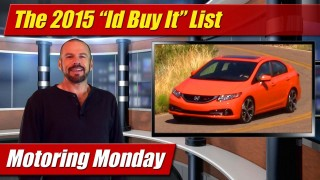 "Motoring Monday: The 2015 ""I'd Buy It"" list"
