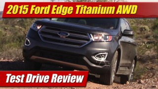 Test Drive: 2015 Ford Edge Titanium AWD