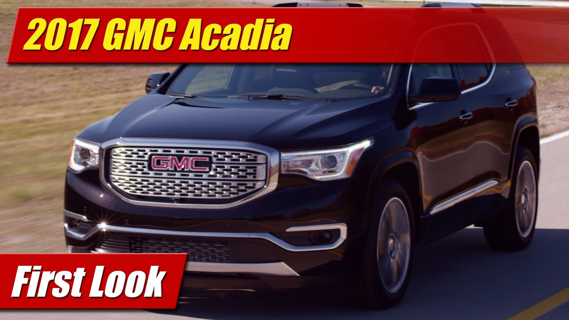 Awesome First Look 2017 GMC Acadia  TestDrivenTV