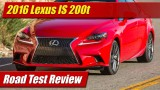 Road Test Review: 2016 Lexus IS 200t