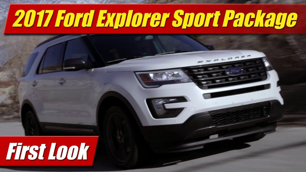 First Look 2017 Ford Explorer Xlt Sport Appearance Package