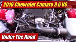 Under The Hood: 2016 Chevrolet Camaro 3.6 V6