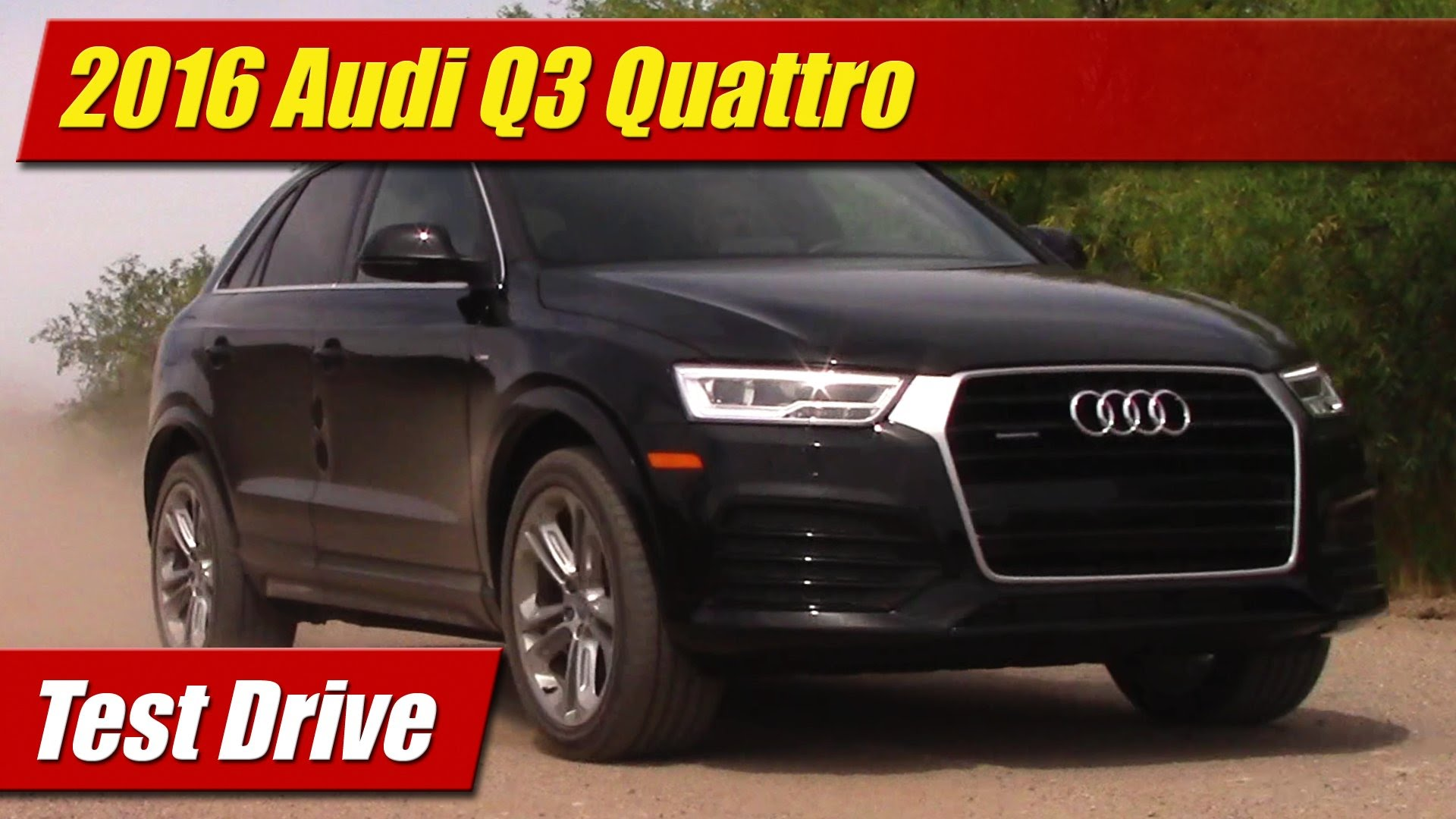 Test Drive: 2016 Audi Q3 Quattro
