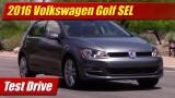 Test Drive: 2016 Volkswagen Golf SEL