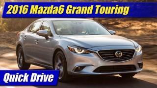Quick Drive: 2016 Mazda6 Grand Touring