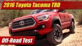 Off-Road Test: 2016 Toyota Tacoma TRD