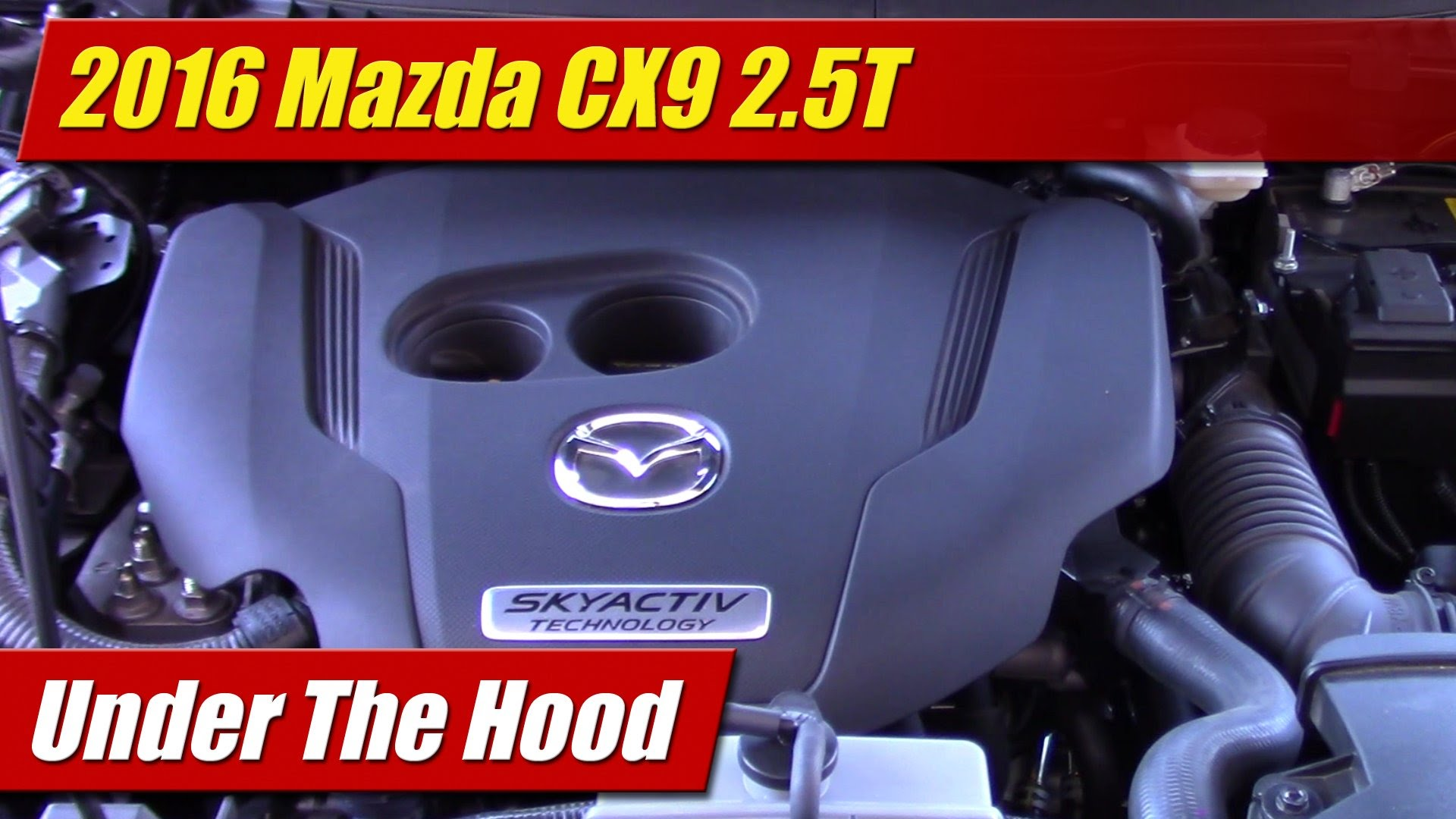 under the hood 2016 mazda cx9 2 5t testdriven tv. Black Bedroom Furniture Sets. Home Design Ideas