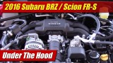 Under The Hood: 2016 Subaru BRZ / Scion FR-S