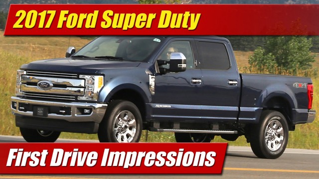 First Drive Impressions: 2017 Ford Super Duty