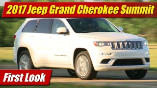 First Look: 2017 Jeep Grand Cherokee Summit