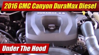 Under The Hood: 2016 GMC Canyon DuraMax Diesel
