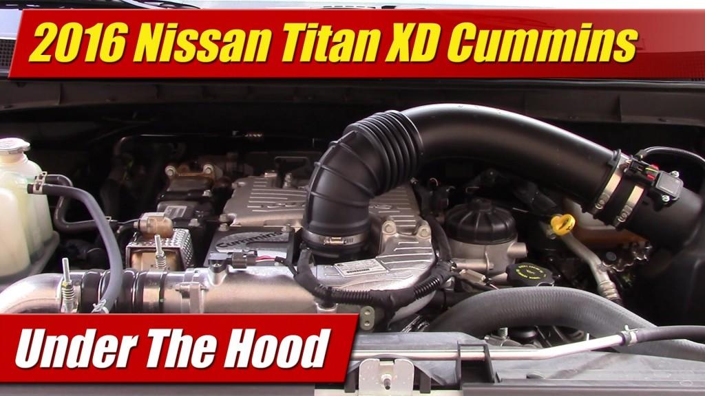 Under The Hood  2016 Nissan Titan Xd Cummins
