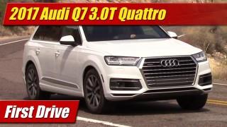 First Drive: 2017 Audi Q7 3.0T Quattro
