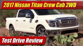 Test Drive Review: 2017 Nissan Titan Crew Cab 2WD