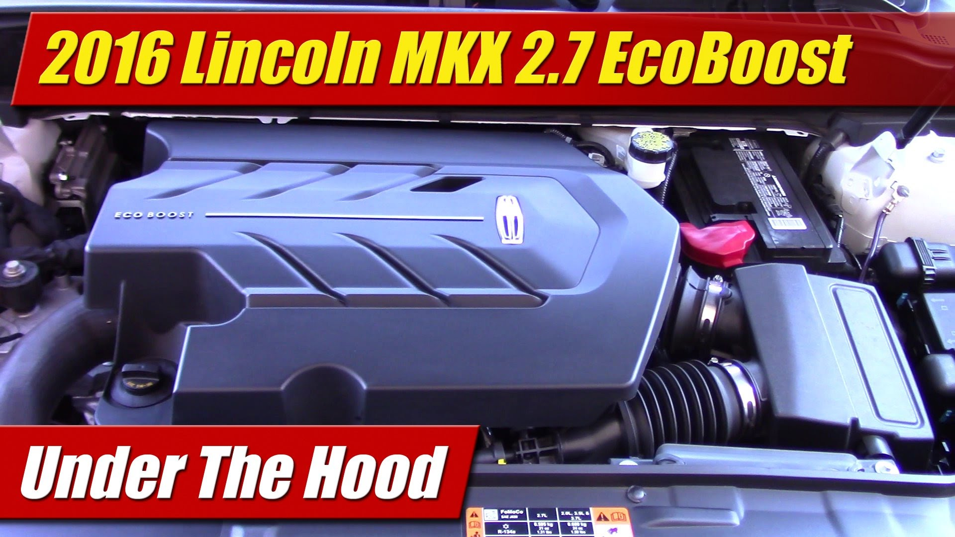 Under The Hood 2016 Lincoln Mkx 2 7 Ecoboost