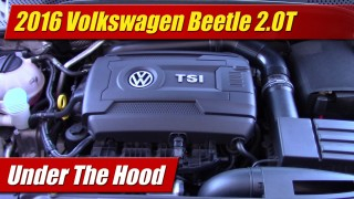 Under The Hood: 2016 Volkswagen Beetle 2.0T