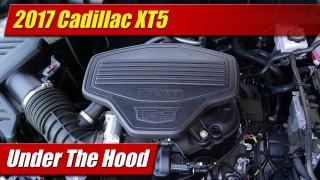 Under The Hood: 2017 Cadillac XT5