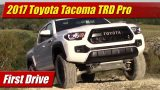 First Drive: 2017 Toyota Tacoma TRD Pro