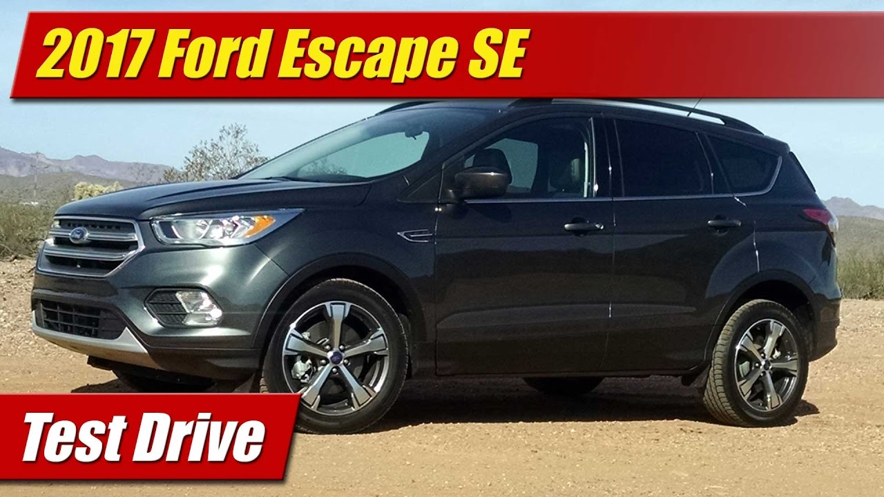Test Drive: 2017 Ford Escape SE