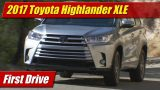 First Drive: 2017 Toyota Highlander XLE V6