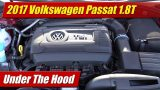 Under The Hood: 2017 Volkswagen Passat 1.8