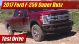 Test Drive: 2017 Ford F-250 Super Duty