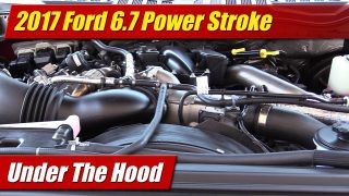 Under The Hood: 2017 F-Series 6.7 Power Stroke Diesel