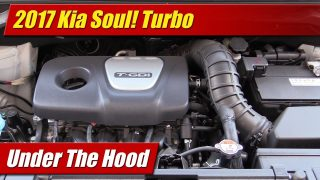 Under The Hood: 2017 Kia Soul! Turbo