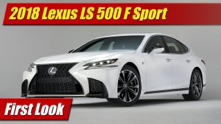 First Look: 2018 Lexus LS 500 & LS 500h F Sport