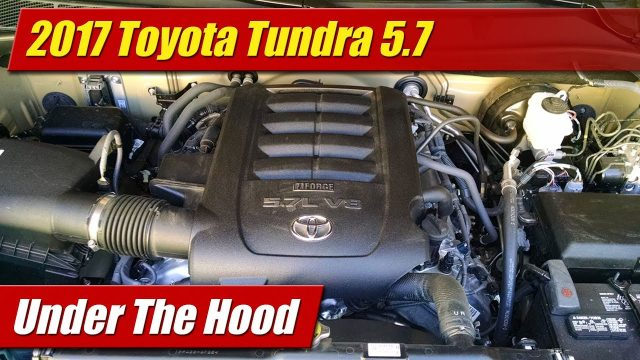 Under The Hood: 2017 Toyota Tundra 5.7
