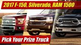 Pick Your Prize Truck: 2017 Ford F150, Chevrolet Silverado, RAM 1500