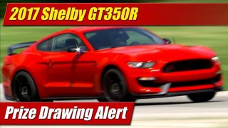 Prize Drawing Alert: 2017 Shelby GT350R