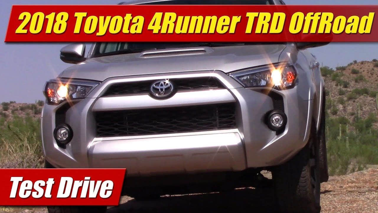 Test Drive: 2018 Toyota 4Runner TRD OffRoad