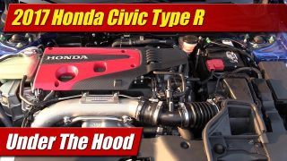 Under The Hood: 2017 Honda Civic Type R